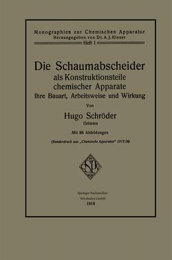 Die Schaumabscheider als Konstruktionsteile chemischer Apparate von Schröder,  Hugo