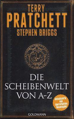 Die Scheibenwelt von A – Z von Brandhorst,  Andreas, Briggs,  Stephen, Jung,  Gerald, Pratchett,  Terry