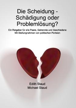 Die Scheidung – Schädigung oder Problemlösung? von Staud,  Edith, Staud,  Michael