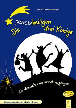 Die scheinheiligen drei Könige Musical von Schmittberger,  Andreas