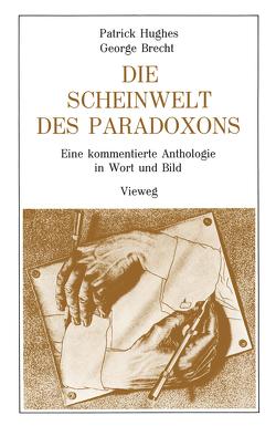 Die Scheinwelt des Paradoxons von Brecht,  Georges, Hughes,  Patrick