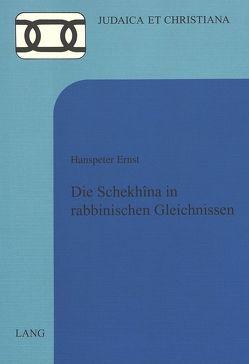 Die Schekhîna in rabbinischen Gleichnissen von Ernst,  Hanspeter