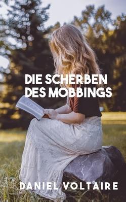 Die Scherben des Mobbings von Voltaire,  Daniel