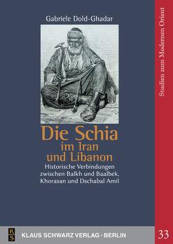Die Schia im Iran und Libanon von Dold-Ghadar,  Gabriele