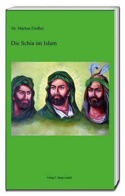 Die Schia im Islam von Fiedler,  Markus