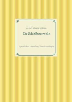Die Schiessbaumwolle von Frankenstein,  C. v.