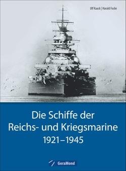 Die Schiffe der Reichs- und Kriegsmarine von Focke,  Harald, Kaack,  Ulf