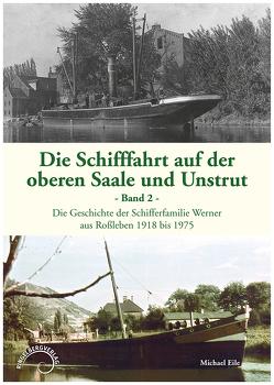 Die Schifffahrt auf der oberen Saale und Unstrut – Band 2 von Eile,  Michael