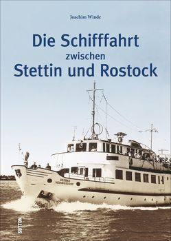 Die Schifffahrt zwischen Stettin und Rostock von Winde,  Joachim
