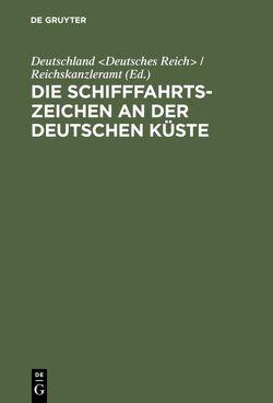 Die Schifffahrtszeichen an der deutschen Küste von Deutschland Deutsches Reich / Reichskanzleramt