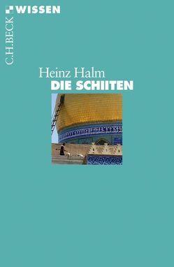 Die Schiiten von Halm,  Heinz