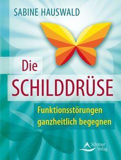 Die Schilddrüse von Hauswald,  Sabine