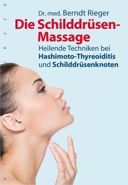 Die Schilddrüsen-Massage von Rieger,  Berndt