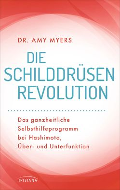 Die Schilddrüsen-Revolution von Callies,  Claudia, Myers,  Amy
