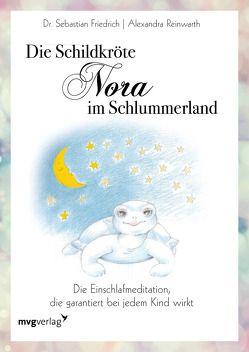 Die Schildkröte Nora im Schlummerland von Friedrich,  Sebastian, Reinwarth,  Alexandra