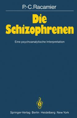 Die Schizophrenen von Müller,  M.-H., Racamier,  P.-C.