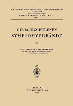 Die Schizophrenen Symptomverbände von Bumke,  O., Foerster,  O., Rüdin,  E., Schneider,  Carl, Spatz,  H.