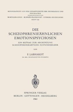 Die Schizophrenieähnlichen Emotionspsychosen von Labhardt,  F.
