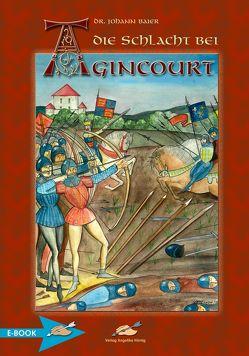 Die Schlacht Bei Agincourt von Baier,  Johann