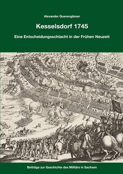 Die Schlacht bei Kesselsdorf 1745 von Querengässer,  Alexander