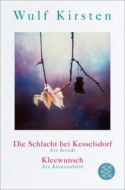 Die Schlacht bei Kesselsdorf. Ein Bericht / Kleewunsch. Ein Kleinstadtbild von Kirsten,  Wulf