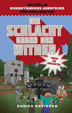 Die Schlacht gegen den Wither – Roman für Minecrafter