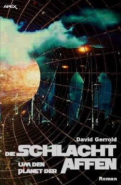 Die Schlacht um den Planet der Affen von Gerrold,  David