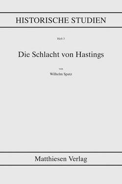 Die Schlacht von Hastings von Spatz,  Wilhelm