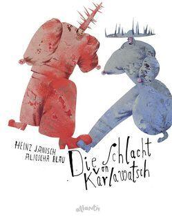 Die Schlacht von Karlawatsch von Blau,  Aljoscha, Janisch,  Heinz