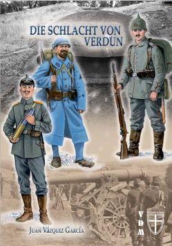 Die Schlacht von Verdun von García,  Juan Vázquez, Lauer,  Jaime P.K.