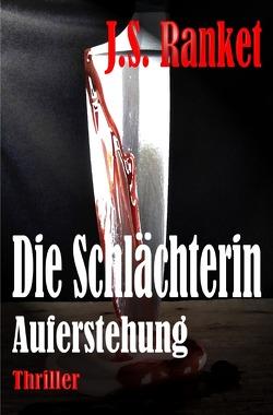 Die Schlächterin / Die Schlächterin – Auferstehung von Ranket,  J.S.