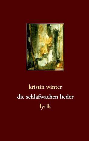 die schlafwachen lieder von Winter,  Kristin