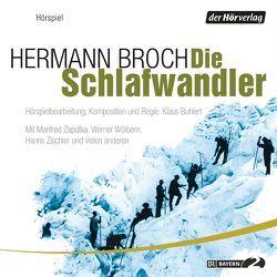 Die Schlafwandler von Broch,  Hermann, Buhlert,  Klaus, Wölbern,  Werner, Zapatka,  Manfred, Zischler,  Hanns