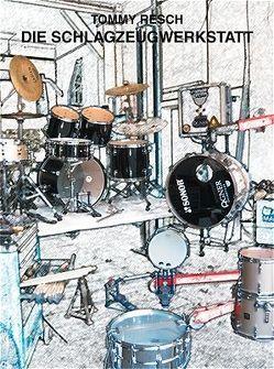 Die Schlagzeug-Werkstatt von Resch,  Tommy