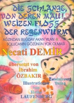 Die Schlange, von deren Maul Weizen floss & Der Regenwurm von Demir,  Necati, Laufenburg,  Heike, Özbakır,  İbrahim, Schell,  Gregor