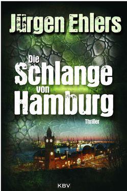 Die Schlange von Hamburg von Ehlers,  Jürgen