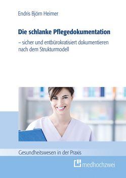 Die schlanke Pflegedokumentation von Heimer,  Endris Björn