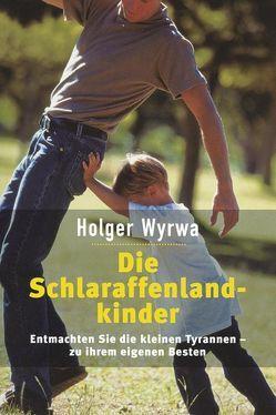 Die Schlaraffenlandkinder von Wyrwa,  Holger