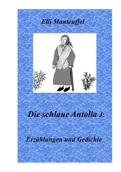 Die schlaue Antolla J. von Manteuffel,  Elli