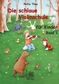 Die schlaue Violinschule für Kinder. Band 1 von Thun,  Petra