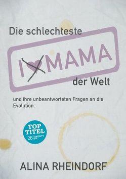 Die schlechteste Mama der Welt von Rheindorf, Alina
