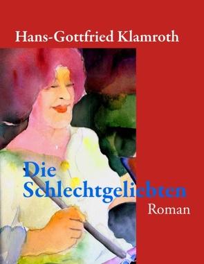 Die Schlechtgeliebten von Klamroth,  Hans-Gottfried