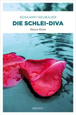 Die Schlei-Diva von Neubauer,  Hendrik, Rüskamp,  Arnd