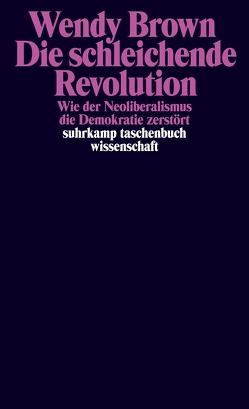 Die schleichende Revolution von Brown,  Wendy, Schröder,  Jürgen