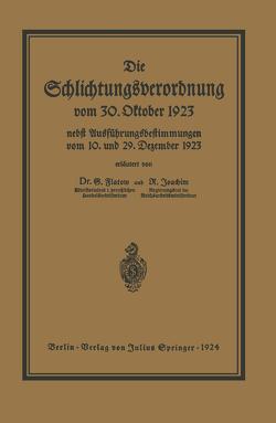 Die Schlichtungsvcrordnung vom 30. Oktober 1923 von Flatow,  Georg, Joachim,  Richard