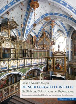 Die Schlosskapelle in Celle von Steiger,  Johann Anselm