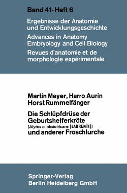 Die Schlüpfdrüse der Geburtshelferkröte (Alytes o. obstetricans [LAURENTI]) und anderer Froschlurche von Aurin,  Harro, Meyer,  Martin, Rummelfänger,  Horst