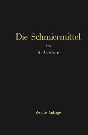 Die Schmiermittel von Ascher,  Richard