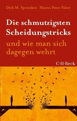 Die schmutzigsten Scheidungstricks von Faber,  Hanns Peter, Sprünken,  Dirk M.