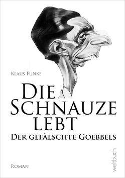 Die Schnauze lebt von Funke,  Klaus, Kohl,  Dirk
